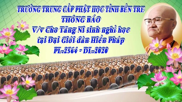 Bến Tre: Ban Giám hiệu Trường Trung Cấp Phật học tỉnh Bến Tre thông báo cho Tăng Ni sinh nghỉ học tại Đại Giới Đàn Hiển Pháp PL.2564-DL.2020