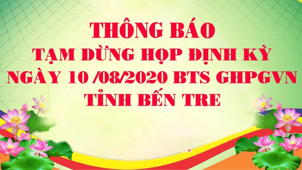 Bến Tre: Thông báo tạm dừng họp định kỳ BTS GHPGVN tỉnh ngày 10/08/2020