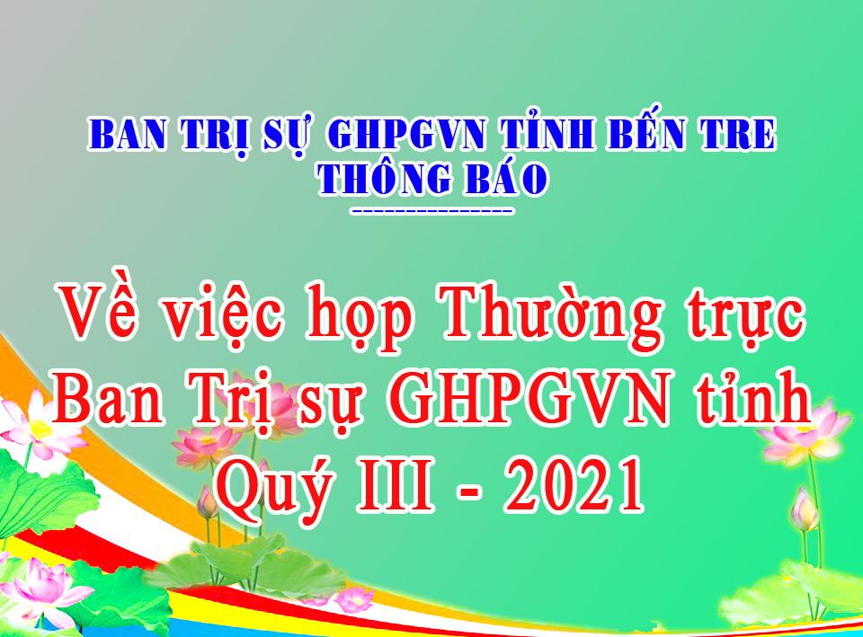 Bến Tre: Thông báo về việc họp Thường trực Ban Trị sự GHPGVN tỉnh quý III – 2021